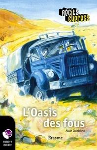 Alain Duchêne et  Récits Express - L'Oasis des fous - une histoire pour les enfants de 10 à 13 ans.
