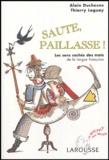 Alain Duchesne - Saute, paillasse - Les sens cachés des mots de la langue française.