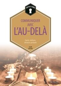 Alain Dufour - Communiquer avec l'au-delà - Esprits, médiums, élévation spirituelle.