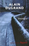 Alain Dugrand - Insurgés.
