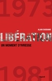 Alain Dugrand - Libération - 1973-1981, un moment d'ivresse.