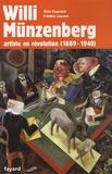 Alain Dugrand et Frédéric Laurent - Willi Münzenberg - Artiste en révolution (1889-1940).