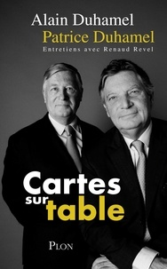 Alain Duhamel et Patrice Duhamel - Cartes sur table.