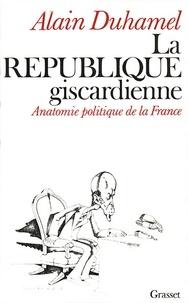Alain Duhamel - La république giscardienne.