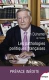 Alain Duhamel - Les pathologies politiques françaises.