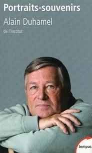 Alain Duhamel - Portraits souvenirs - 50ans de vie politique.