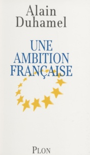Alain Duhamel - Une ambition française.