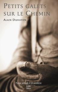Alain Duhayon - Petits galets sur le chemin.