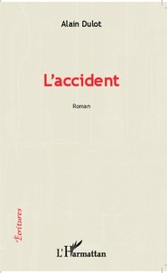 Alain Dulot - L'accident - Roman.