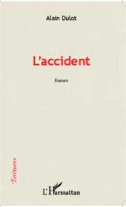 Alain Dulot - L'accident - Roman.