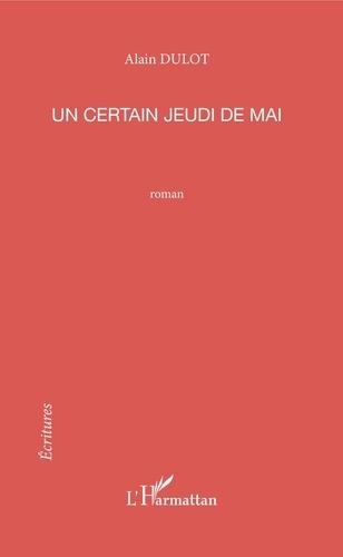 Alain Dulot - Un certain jeudi de mai.