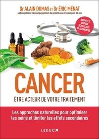 Alain Dumas et Eric Ménat - Cancer - Etre acteur de son traitement.