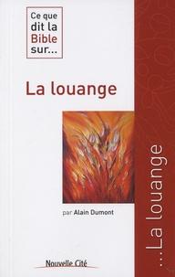 Alain Dumont - Ce que dit la Bible sur... La louange.