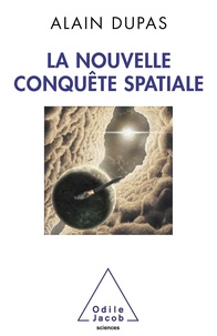 Alain Dupas - La nouvelle conquête spatiale.