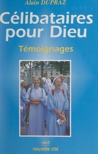 Alain Dupraz - Célibataires pour Dieu - Témoignages.