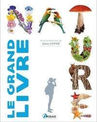 Alain Dupré - Le grand livre de la nature.