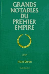 Alain Duran - Grands notables du Premier Empire - Loiret.