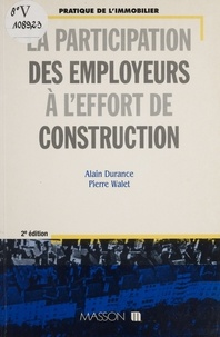 Alain Durance et  Walet - La participation des employeurs à l'effort de construction.
