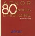 Alain Durand - AFNOR - 80 années d'histoire.