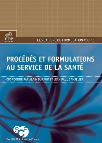 Procédés et formulations au service de la santé