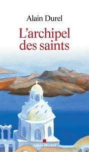 Alain Durel - L'archipel des saints.
