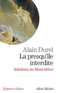 La presqu'ile interdite- Initiation du Mont Athos - Alain Durel pdf epub
