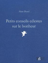 Alain Durel - Petits conseils célestes sur le bonheur.