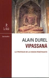 Alain Durel - Vipassana - La pratique de la vision pénétrante.