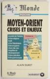 Alain Duret - Le Moyen-Orient - Crises et enjeux.