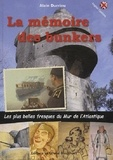Alain Durrieu - La mémoire des bunkers - Les plus belles fresques du Mur de l'Atlantique.