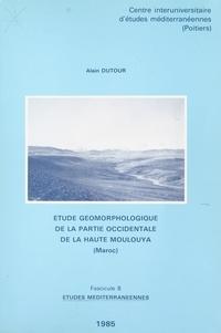 Alain Dutour - Étude géomorphologique de la partie occidentale de la Haute-Moulouya (Maroc).