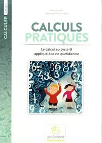Alain Duvois et Georges Boulestreau - Calculs pratiques - Le calcul aplliqué à la vie quotidienne au cycle III.
