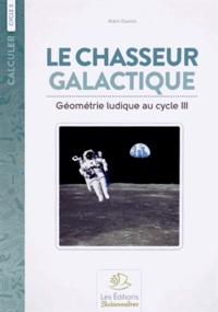 Alain Duvois - Le chasseur galactique - Géométrie ludique au cycle 3.