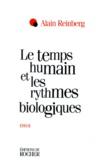 Alain-E Reinberg - Le temps humain et les rythmes biologiques - Essai.