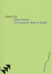 Alain Eck - Alain Savary - Un socialiste dans la jungle.