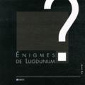 Alain Eck - Enigmes de Lugdunum.
