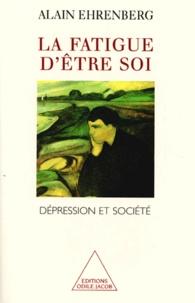 Alain Ehrenberg - La fatigue d'être soi - Dépression et société.