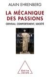 Alain Ehrenberg - La mécanique des passions - Cerveau, comportement, société.