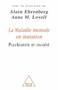 Alain Ehrenberg et Anne-M Lovell - Maladie mentale en mutation (La) - Psychiatrie et société.