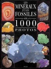 Alain Eid et Michel Viard - Les minéraux et les fossiles en 1000 photos.