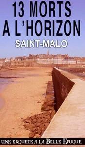 Alain Emery - 13 morts à l'horizon - Saint-Malo.