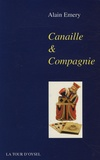 Alain Emery - Canaille et Compagnie.