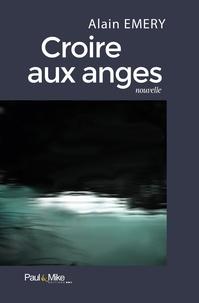Alain Emery - Croire aux anges.