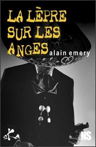Alain Emery - La lèpre sur les anges.