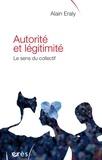 Alain Eraly - Autorité et légitimité - Le sens du collectif.