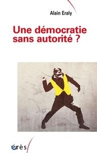 Téléchargement de livres audio gratuits kindle Une démocratie sans autorité ? (French Edition) par Alain Eraly iBook