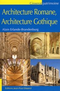 Alain Erlande-Brandenburg - Architecture romane, architecture gothique.