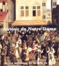 Alain Erlande-Brandenburg et Jean-Michel Leniaud - Autour de Notre-Dame.