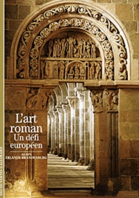 Alain Erlande-Brandenburg - L'art roman - Un défi européen.