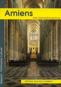 Alain Erlande-Brandenburg - La cathédrale Notre-Dame d'Amiens.